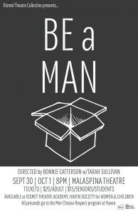 "Poster for Kismet Theatre Collective's ""Be a Man"" play."